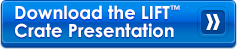 Download LIFT™ Crate Presentation